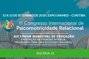 III Congresso Internacional de Psicomotricidade Relacional